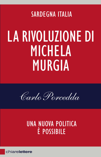 La rivoluzione di Michela Murgia. Una nuova politica è possibile - Carlo Porcedda - ebook