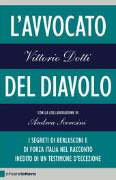 L'avvocato del diavolo. I segreti di Berlusconi e di Forza Italia nel racconto inedito di un testimone d'eccezione