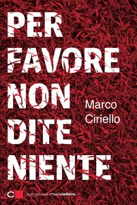 Ebook Per favore non dite niente Ciriello, Marco