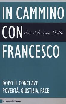 Camfeed.it In cammino con Francesco. Dopo il conclave. Povertà, giustizia, pace Image