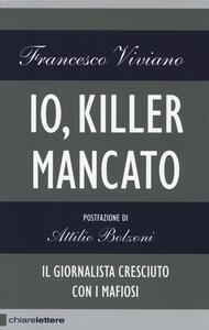 Libro Io, killer mancato Francesco Viviano