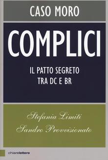 Complici. Caso Moro. Il patto segreto tra Dc e Br - Stefania Limiti,Sandro Provvisionato - copertina