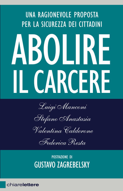 Abolire il carcere - Luigi Manconi,Stefano Anastasia,Valentina Calderone - copertina