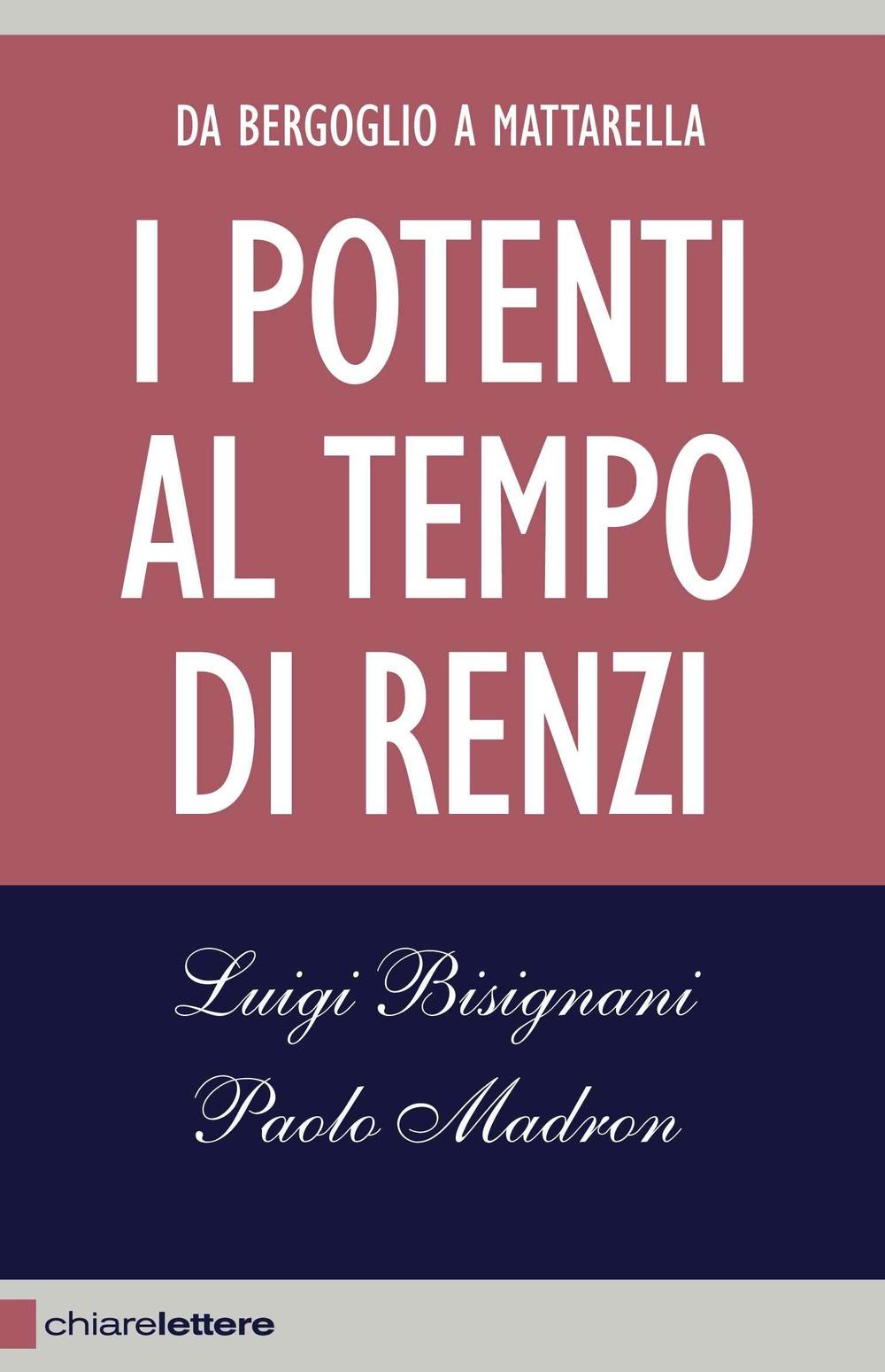 I potenti al tempo di Renzi...