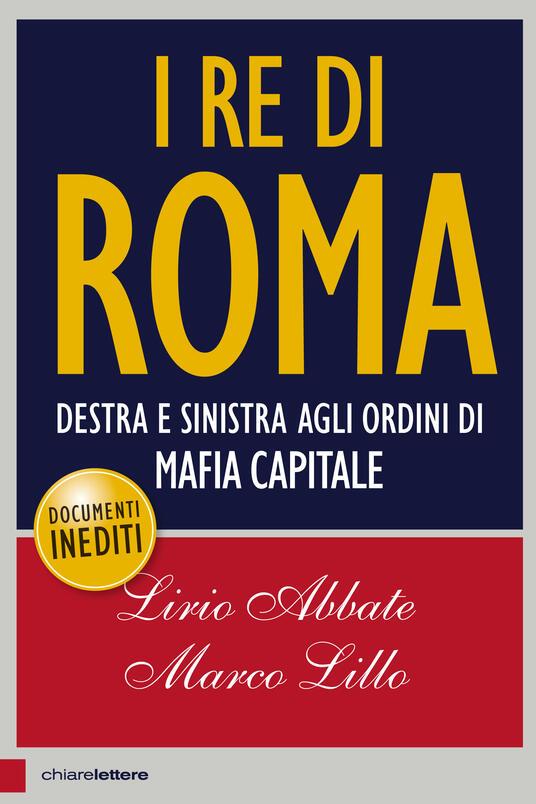 I re di Roma. Destra e sinistra agli ordini di mafia capitale - Lirio Abbate,Marco Lillo - ebook