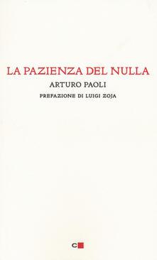La pazienza del nulla - Arturo Paoli - copertina
