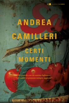 Certi momenti - Andrea Camilleri - copertina