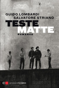 Teste matte - Guido Lombardi,Salvatore Striano - ebook