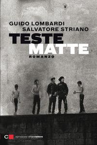 Ebook Teste matte Lombardi, Guido , Striano, Salvatore