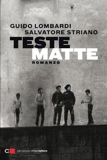 Teste matte - Guido Lombardi,Salvatore Striano - ebook