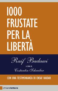 1000 frustate per la libertà - Raif Badawi - ebook
