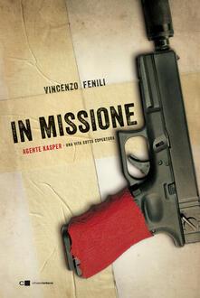 In missione. Agente Kasper. Una vita sotto copertura.pdf