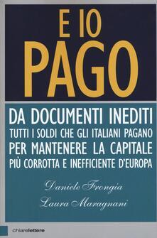 E io pago - Daniele Frongia,Laura Maragnani - copertina