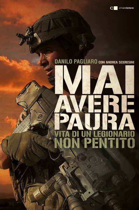 Mai avere paura. Vita di un legionario non pentito - Danilo Pagliaro,Andrea Sceresini - ebook