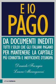 E io pago - Daniele Frongia,Laura Maragnani - ebook