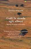 Libro Cedi la strada agli alberi. Poesie d'amore e di terra Franco Arminio