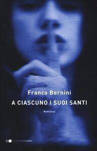 Libro A ciascuno i suoi santi Franco Bernini