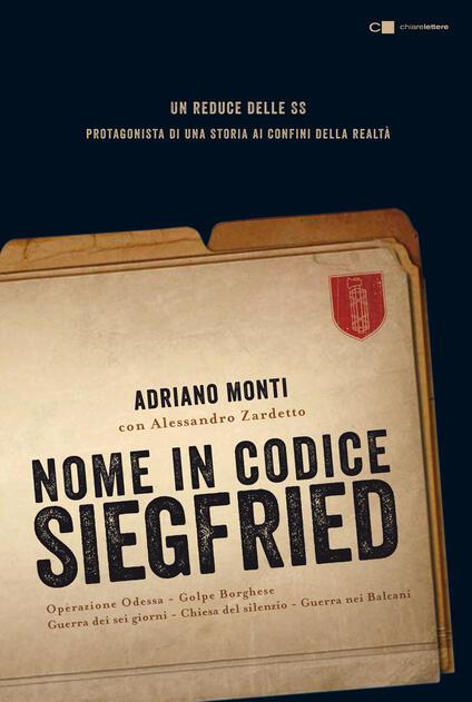 Nome in codice Siegfried - Adriano Monti,Alessandro Zardetto - ebook