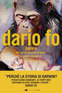 Ebook Charles Darwin. Ma siamo scimmie da parte di padre o di madre? Fo, Dario