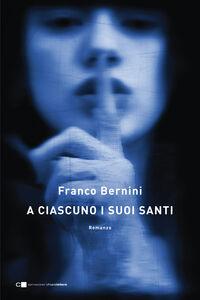 Ebook A ciascuno i suoi santi Bernini, Franco