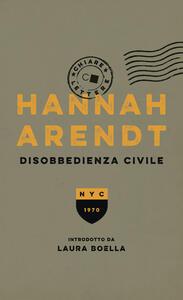Disobbedienza civile - Hannah Arendt,Valentina Abaterusso - ebook
