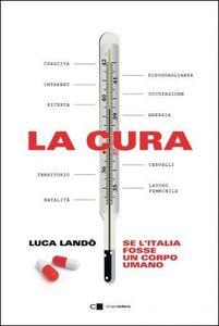 Libro La cura. Se l'Italia fosse un corpo umano Luca Landò