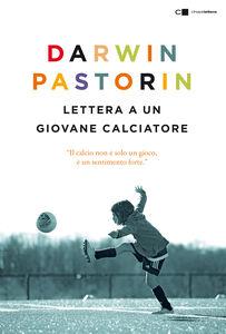 Libro Lettera a un giovane calciatore Darwin Pastorin
