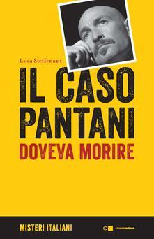 Il caso Pantani. Doveva morire - Luca Steffenoni - copertina