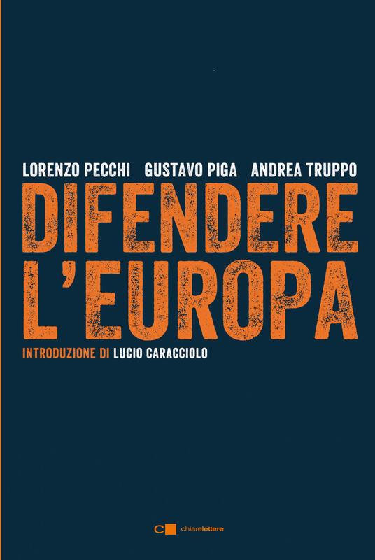 Difendere l'Europa - Lorenzo Pecchi,Gustavo Piga,Andrea Truppo - ebook