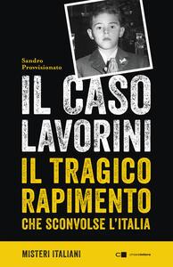 Il caso Lavorini. Il tragico rapimento che sconvolse l'Italia - Sandro Provvisionato - copertina