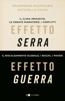 Effetto serra effetto guerra. Clima, conflitti, migrazioni: l'Italia in prima linea - Grammenos Mastrojeni,Antonello Pasini - ebook