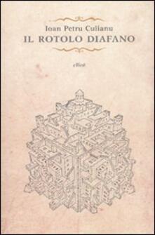 Il rotolo diafano e gli ultimi racconti - Ioan Petru Culianu - copertina