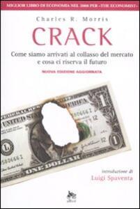 Crack. Come siamo arrivati al collasso del mercato e cosa ci riserva il futuro