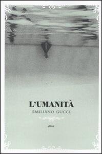 L' umanità - Emiliano Gucci - copertina