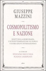 Cosmopolitismo e nazione. Scritti sulla democrazia, l'autodeterminazione dei popoli e le relazioni internazionali
