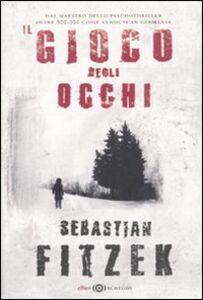 Libro Il gioco degli occhi Sebastian Fitzek