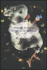Strega d'aprile - Majgull Axelsson - copertina
