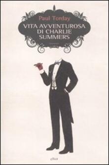 Vita avventurosa di Charlie Summers - Paul Torday - copertina