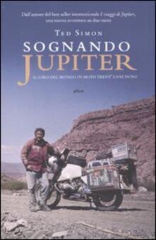 Sognando Jupiter. Il giro del mondo in motocicletta trentanni dopo.pdf