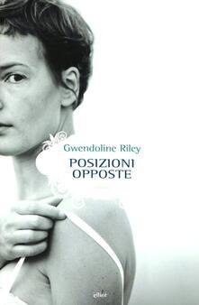 Posizioni opposte - Gwendoline Riley - copertina