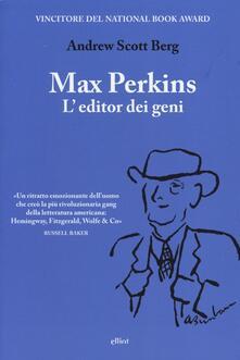 Max Perkins. L'editor dei geni - Andrew Scott Berg - copertina