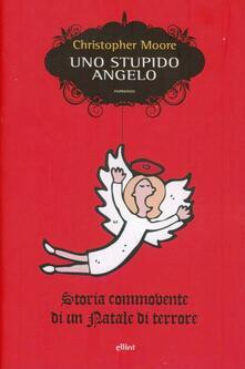Uno stupido angelo. Storia commovente di un Natale di terrore - Christopher Moore - copertina