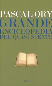 Libro Grande enciclopedia del quasi niente Pascal Ory