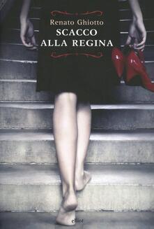 Scacco alla regina - Renato Ghiotto - copertina