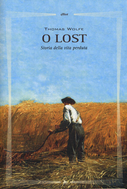 O lost. Storia della vita perduta - Thomas C. Wolfe - copertina