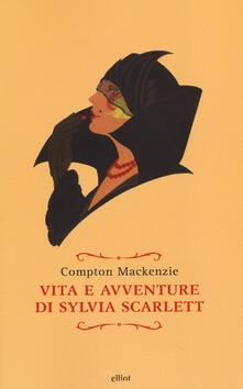 Vita e avventure di Sylvia Scarlett - Compton Mackenzie - copertina