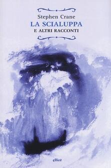 La scialuppa e altri racconti - Stephen Crane - copertina