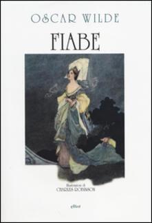 Fiabe - Oscar Wilde,Charles Robinson - copertina