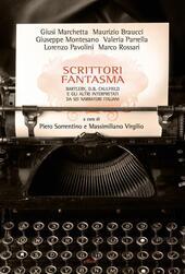 Scrittori fantasma. Bartleby, D. B. Caulfield e gli altri interpretatida sei narratori italiani
