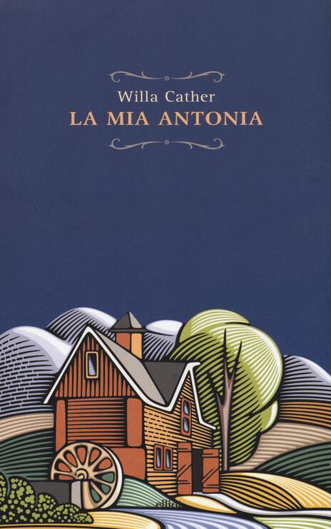 La mia Antonia - Willa Cather - 2